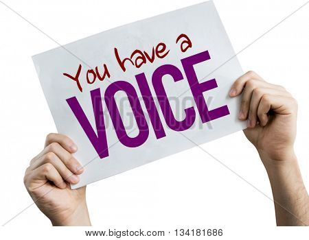 You Have a Voice placard isolated on white background poster