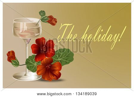Background for cards and invitations flowers and glass wine glass and nasturtsiya.Vektor illustration.