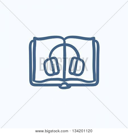 Audiobook vector sketch icon isolated on background. Hand drawn Audiobook icon. Audiobook sketch icon for infographic, website or app.