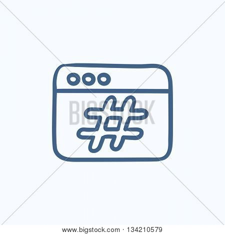 Browser window with hashtag vector sketch icon isolated on background. Hand drawn Browser window with hashtag icon. Browser window with hashtag sketch icon for infographic, website or app.