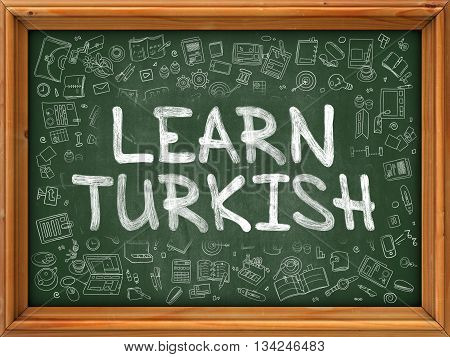 Green Chalkboard with Hand Drawn Learn Turkish with Doodle Icons Around. Line Style Illustration.