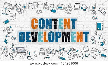 Content Development Concept. Content Development Drawn on White Wall. Content Development in Multicolor. Doodle Design Style of Content Development. Modern Line Style Illustration. White Brick Wall.