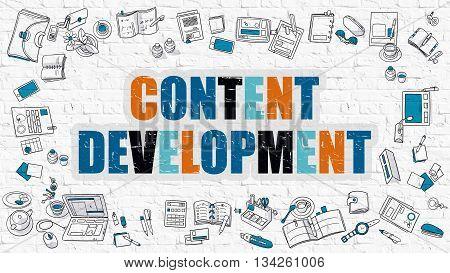 Content Development Concept. Content Development Drawn on White Wall. Content Development in Multicolor. Doodle Design Style of Content Development. Modern Line Style Illustration. White Brick Wall.