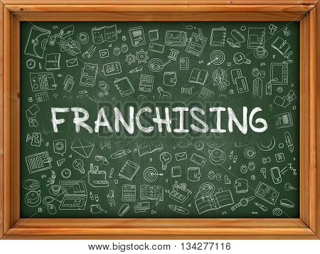 Franchising Concept. Line Style Illustration. Franchising Handwritten on Green Chalkboard with Doodle Icons Around. Doodle Design Style of  Franchising.