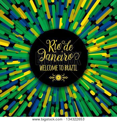 Lettering motivation quote text sign Rio de Janeiro welcome to brazil. Template felicitation card, poster, banner on creative round line flag color background. Use for printing web design