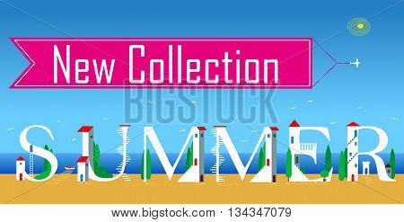 Inscription New collection. Summer. Artistic font. Cute white houses on the coast. Red banner with plane in the sky. Illustration.