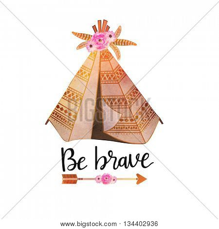 Creative hand drawn tribal teepee with ethnic flowers and arrow, Stylish Wigwam or Tent, Boho style vector illustration with text Be Brave on white background.