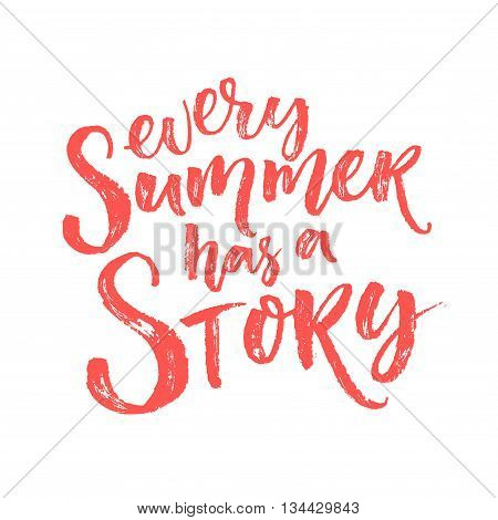 Every summer has a story. Inspiration quote, brush lettering