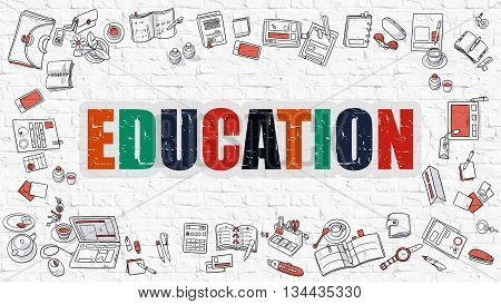 Education. Multicolor Inscription on White Brick Wall with Doodle Icons Around. Education Concept. Modern Style Illustration with Doodle Design Icons. Education on White Brickwall Background.
