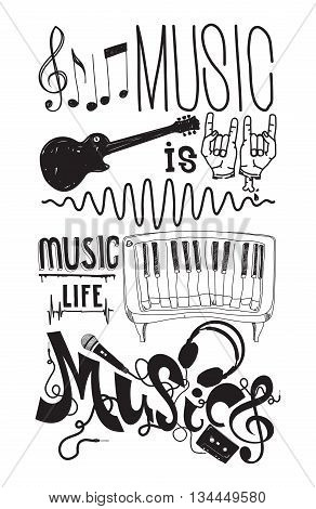 Music is life. Prefect set with isolated doodle music instruments quote hand drawing letters elements in black white color. Creative concept artwork for your design