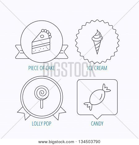 Cake, candy and ice cream icons. Piece of cake, lolly pop linear sign. Award medal, star label and speech bubble designs. Vector