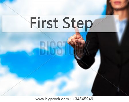 First Step - Businesswoman Hand Pressing Button On Touch Screen Interface.