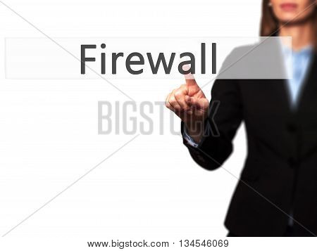 Firewall  - Businesswoman Hand Pressing Button On Touch Screen Interface.