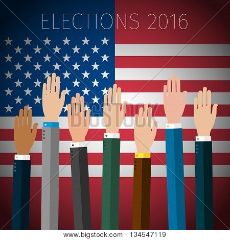 Concept of voting. Hands raised up, election day campaign. US Presidential election 2016. Flat design, vector illustration.