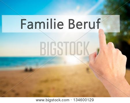 Familie Beruf (family Occupation In German) - Hand Pressing A Button On Blurred Background Concept O