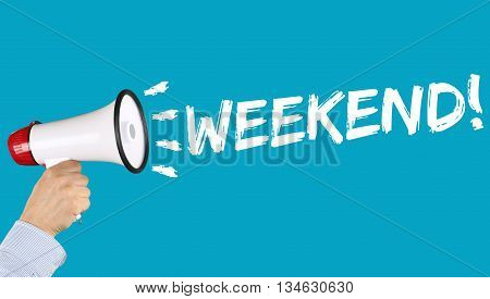 Weekend Relax Relaxed Break Business Concept Free Time Freetime Leisure Megaphone