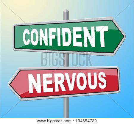 Confident Nervous Signs Shows Self Assurance And Anxiety