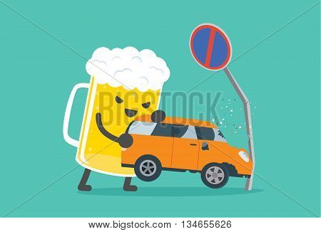 Beer lifting a car crashed into no parking signs. This illustration description to driving while drunk is case car accident.