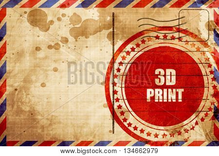 3d print, red grunge stamp on an airmail background