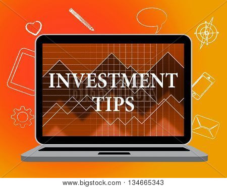 Investment Tips Represents Knowledge Growth And Shares