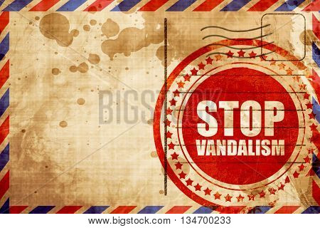 stop vandalism, red grunge stamp on an airmail background