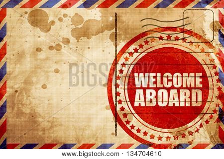 welcome aboard, red grunge stamp on an airmail background