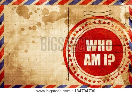 who am i?, red grunge stamp on an airmail background