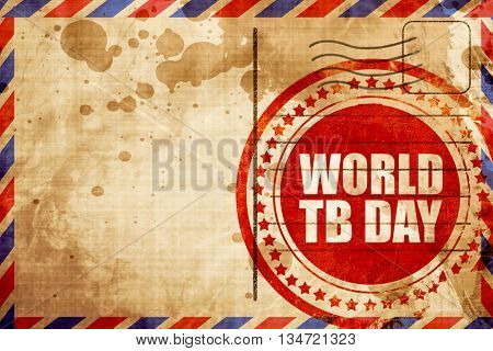 world tb day, red grunge stamp on an airmail background
