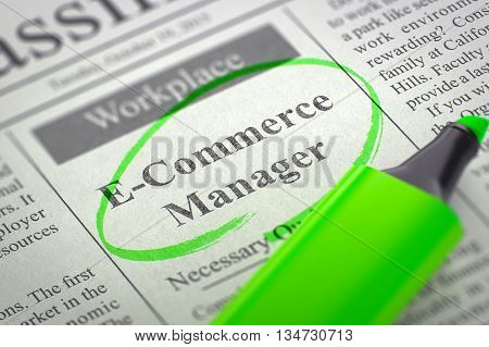 E-Commerce Manager - Small Ads of Job Search in Newspaper, Circled with a Green Highlighter. Blurred Image. Selective focus. Job Seeking Concept. 3D Illustration.
