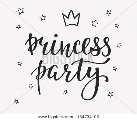 Princess Party Bridal shower Hen Birthday Girl lettering sign quote typography. Calligraphy design for postcard poster graphics. Simple vector brush sign. Little girl card colored design element
