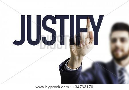 Business man pointing the text: Justify
