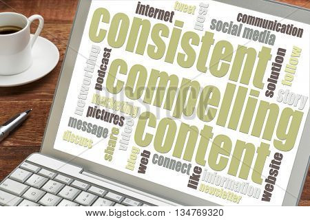 consistent, compelling content -  recommendation for bloging and social media marketing - a word cloud on a laptop with a cup of coffee