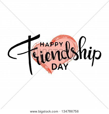 Happy friendship day. Handwritten lettering. Modern Calligraphy. Vector lettering with heart brush texture on white background. Happy friendship day hand drawn lettering for your design