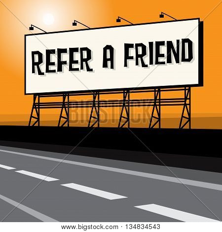 Roadside billboard business concept with text Refer a Friend, vector illustration