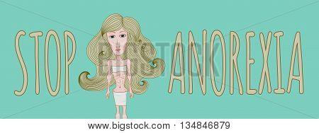 Hand-drawn slim sad sick anorexic thin girl with long beautiful hair wavy white blond of lines. The words stop anorexia