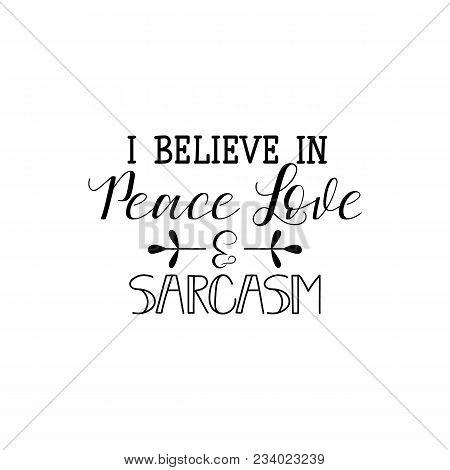 I Speak Fluent And Sarcasm. Calligraphy Inspiration Graphic Design Typography Element For Print. Han