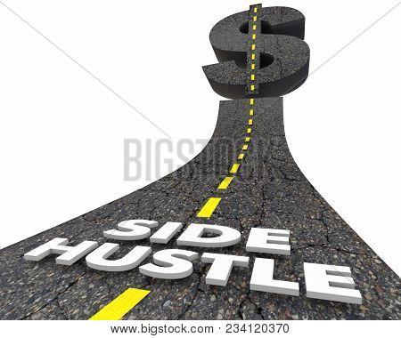 Side Hustle Words Road Dollar Side Part Time Job Gig 3d Illustration