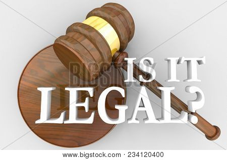 Is It Legal Question Judge Gavel Law Court 3d Illustration