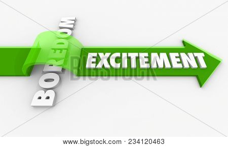 Excitement Beats Boredom Exciting Arrow Over Word 3d Illustration