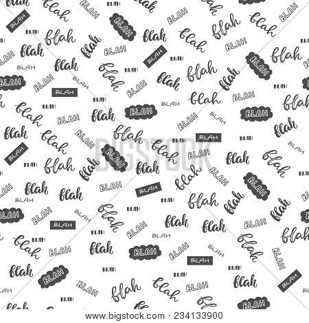 Seamless Background With Hand Written Word Blah. Funny Pattern In Vector.