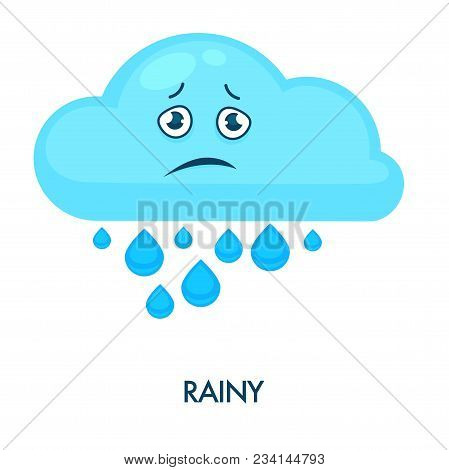 Rainy Blue Cloud With Heavy Water Drops And Disappointed Sad Face. Weather Forecast Icon That Has Fr