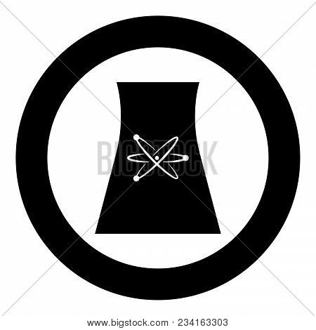 Cooling Tower Of Nuclear Power Plant Black Icon In Circle Vector Illustration Isolated