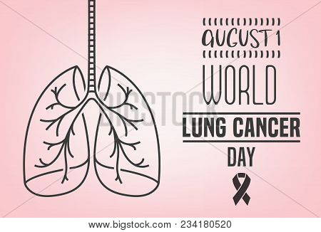 World Lung Cancer Day. Landscape Poster Concept. Beautiful Vector Illustration With Lungs Icon. Edit