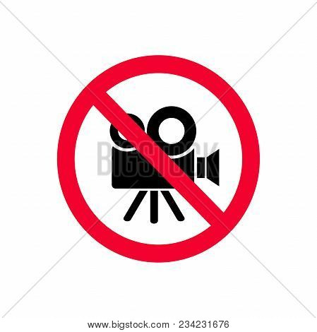 No Video Camera Allowed. No Recording Red Prohibition Sign. No Video Sign.