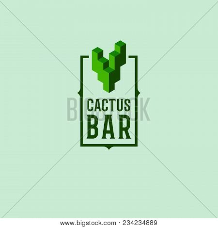 Cactus  Bar Logo. Original Logo Of The Mexican Restaurant. Cubic Emblem Of A Cactus And Letters In A