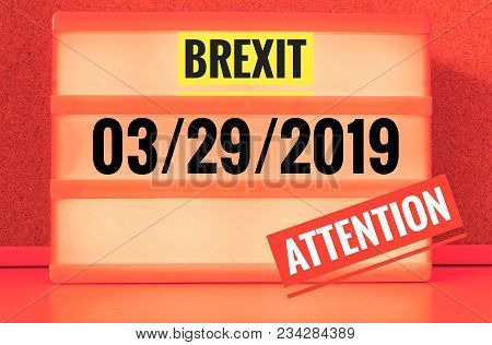 Luminous Sign With Inscription In English Brexit And 03/29/2019, In German 29.03.2019, Symbolizing T