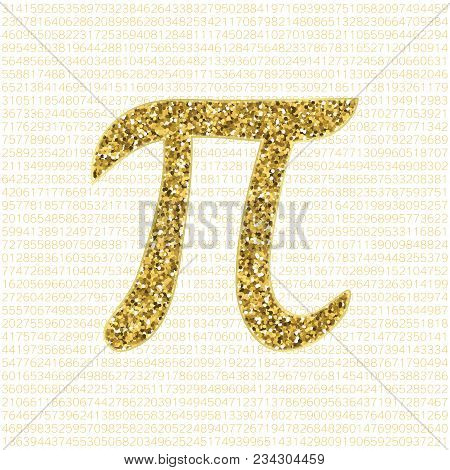 Vector Golden Glitter Pi Number On A White Background. Pi Sign, Mathematical Constant, Irrational Nu