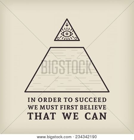 All Seeing Eye And Motivational Quote. Vector Vintage Background.