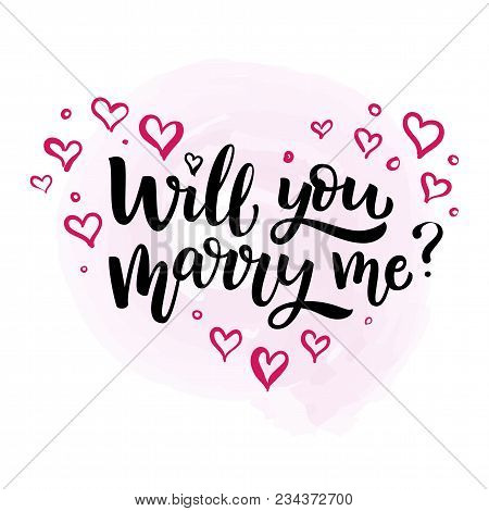 Hand Drawn Vector Brush Lettering Will You Marry Me? Isolated Black Ink Quote On White  Background W