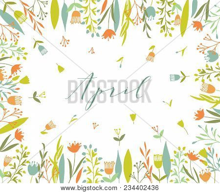 Plant Frame Composition With Calligraphic Word Plant Frame Composition With Calligraphic Word April.